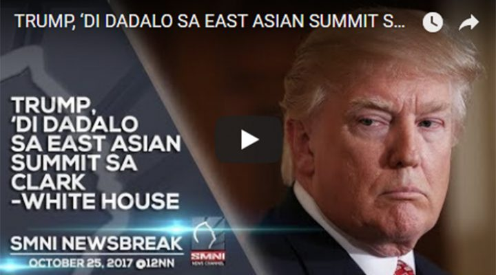 Trump, 'Di dadalo sa East ASIAN Summit sa Clark – White House