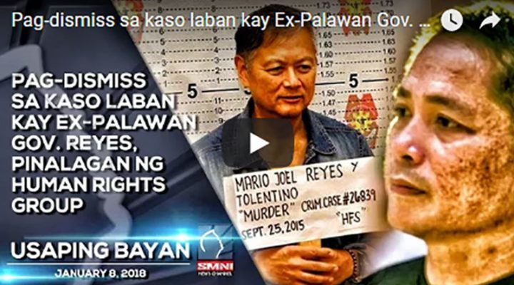 Pag-dismiss sa kaso laban kay Ex-Palawan Gov. Reyes, pinalagan ng Human Rights Group